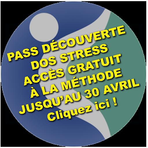 PASS DÉCOUVERTE DOS STRESS ACCÈS GRATUIT À LA MÉTHODE JUSQU'AU 30 AVRIL Cliquez ici !